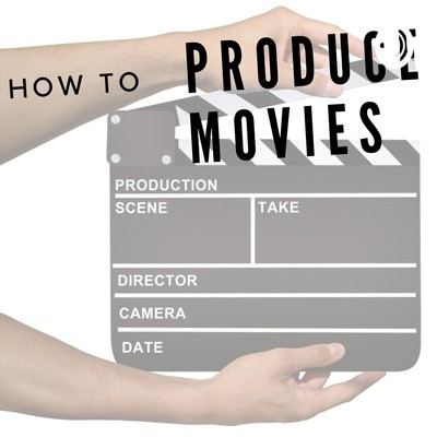 """""""How To Produce Movies"""" Podcast"""