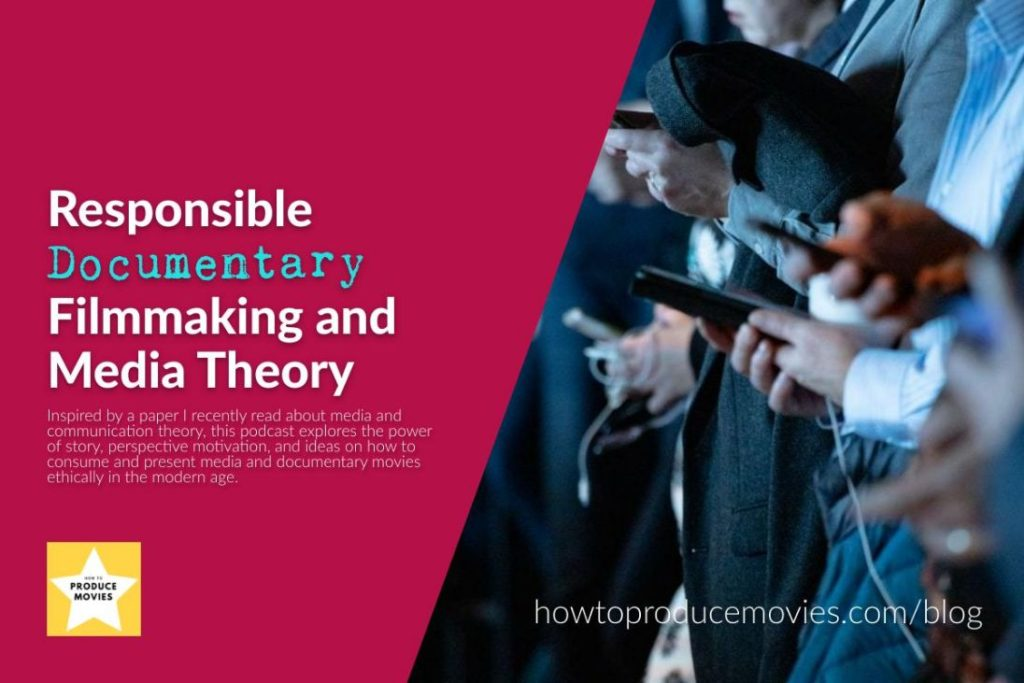featured image for BLOG-responsible documentary filmmaking media theory
