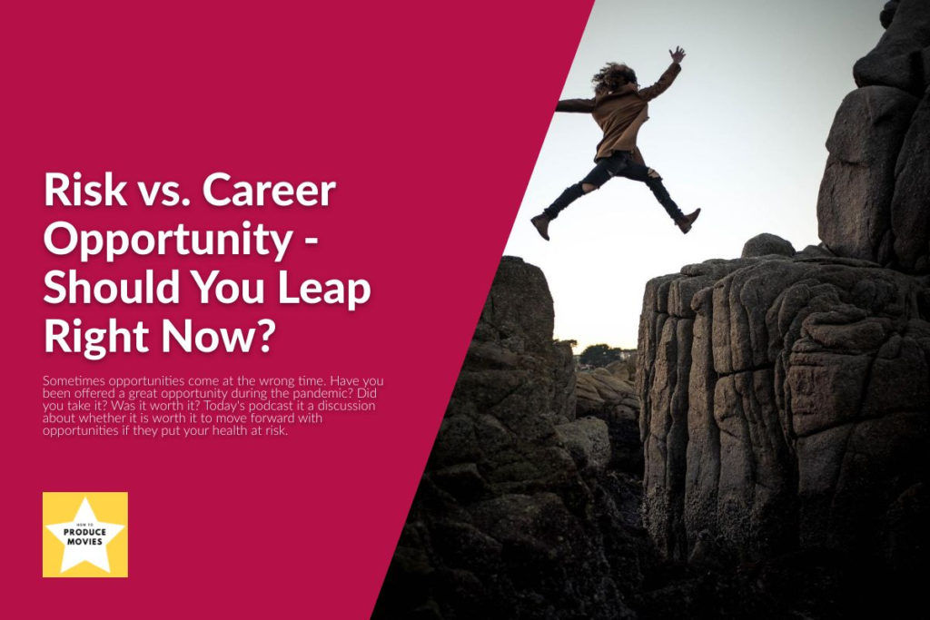 Risk vs. Career Opportunity - Should You Leap Right Now?