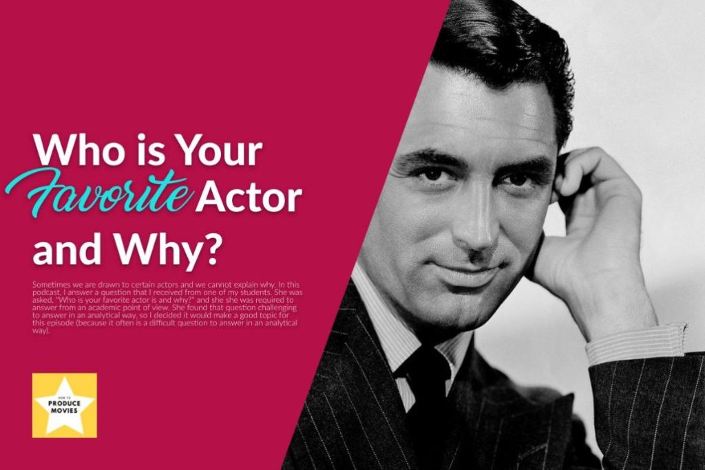 featured image with Cary Grant asking Who Is Your Favorite Actor?